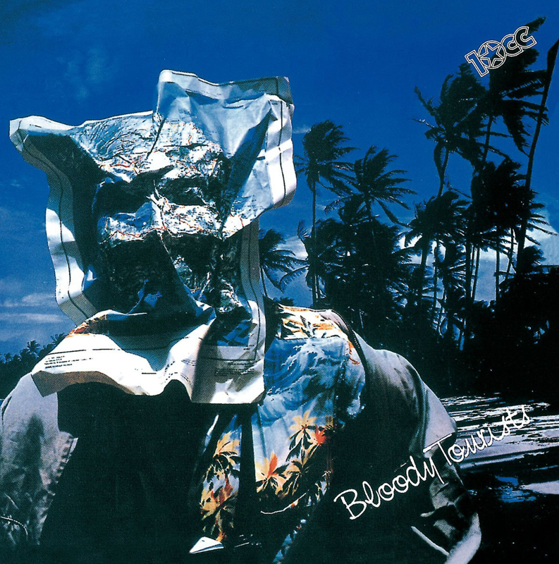 10cc「Bloody Tourists」