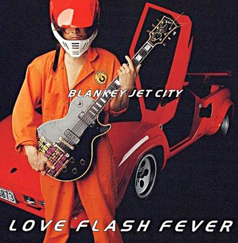 BLANKEY JET CITY「LOVE FLASH FEVER」