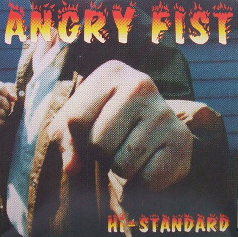 Hi-STANDARD「ANGRY FIST」