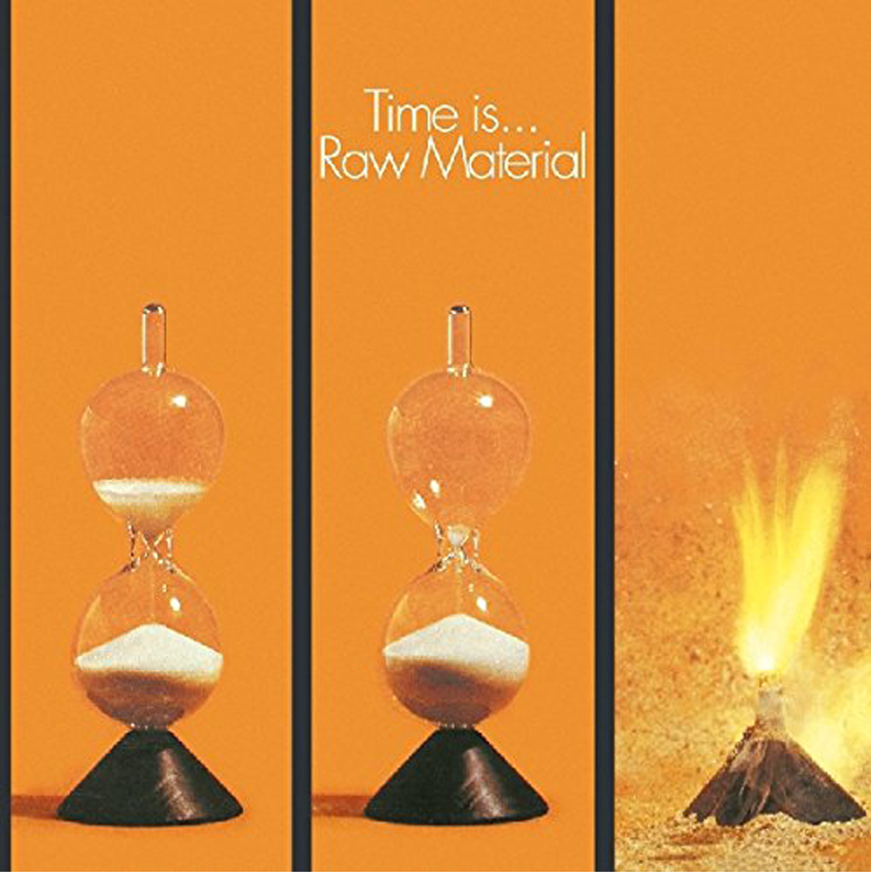 Raw Material「Time Is ...」